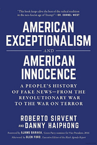 American Exceptionalism and American Innocence: A People's History of Fake News--From the Revolutionary War to the War on Terror